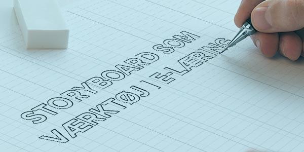 Storyboard som værktøj til ptoduktion af e-læring