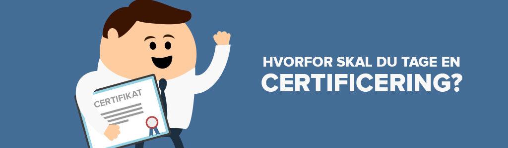 Certificering hvorfor
